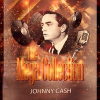 The Mega Collection — Johnny Cash