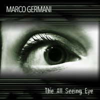 The All Seeing Eye — Marco Germani