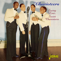 Swing Low, Sweet Charioteers — The Charioteers