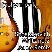 Shostakovich - Dance Remix of Waltz No.2 from 'suite for Variety Orchestra' (feat. Max Blomgren, Peggy Baldwin & Justin Smith) — Joohyun Park, Peggy Baldwin, Justin Smith, Max Blomgren