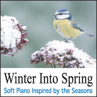 Winter Into Spring (Soft Piano Inspired by the Seasons) — Robbins Island Music Artists