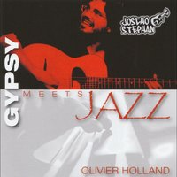 Gypsy Meets Jazz — Joscho Stephan, Olivier Holland