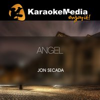 Angel [In The Style Of Jon Secada] — Karaokemedia