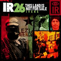IR 26 This Land Is Not for Sale / Ivere — Asian Dub Foundation, Indigenous Resistance