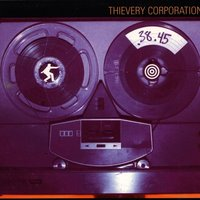 .38.45 (A Thievery Number) — Thievery Corporation