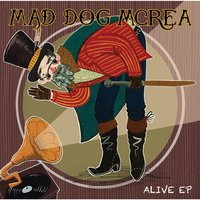 Alive EP — Mad Dog Mcrea