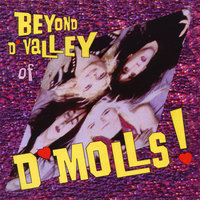 Beyond D'Valley Of D'Molls — D'Molls