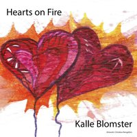 Hearts on Fire — Kalle Blomster
