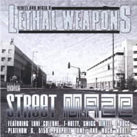 STREET MAZE — LETHAL WEAPONS