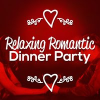 Relaxing Romantic Dinner Party — Romantic Piano, Romantic Dinner Party Music & Relaxing Piano, Romantic Piano Academy, Romantic Dinner Party Music With Relaxing Instrumental Piano|Romantic Piano|Romantic Piano Academy