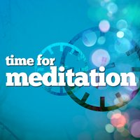 Time for Meditation — Relaxation - Ambient, Meditation, Relax & Relax, Meditation|Relax & Relax|Relaxation - Ambient