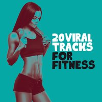20 Viral Tracks for Fitness — сборник