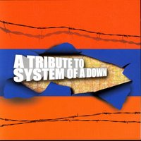 A Tribute To System Of A Down — System Of A Down Tribute