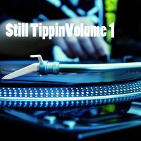 Still Tippin', Vol. 1 — сборник