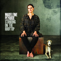 Standing On The Rooftop — Madeleine Peyroux
