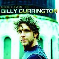 Little Bit Of Everything — Billy Currington