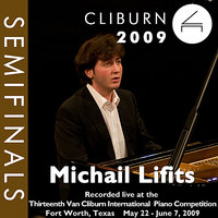 2009 Van Cliburn International Piano Competition: Semifinal Round - Michail Lifits — Michail Lifits, Сергей Сергеевич Прокофьев, Ференц Лист