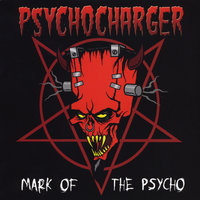 Mark of the Psycho — Psycho Charger