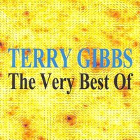 The Very Best of — Terry Gibbs