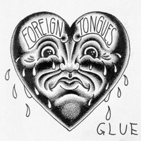 Glue — Foreign Tongues