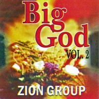 Big God, Vol. 2 — Zion Group