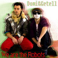 We Are The Robots — Domi & Getell