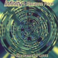 In The Name Of Love — Infinity & Roxanne Price