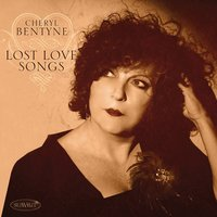 Lost Love Songs — Cheryl Bentyne