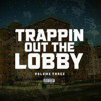 Trappin out the Lobby Vol 3 — сборник