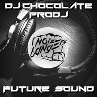 Future Sound — DJ Chocolate Prodj
