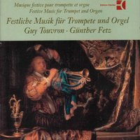 Festive Music for Trumpet and Organ — Guy Touvron, Günther Fetz, Георг Филипп Телеман