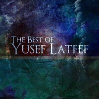 The Best of Yusef Lateef — Yusef Lateef