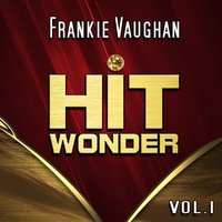 Hit Wonder: Frankie Vaughan, Vol. 1 — Frankie Vaughan