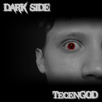 Dark Side — TecenGOD