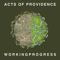 Acts of Providence — WorkingProgress