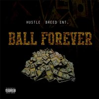Ball Forever — Hustlebreed