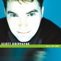 All Of Me — Scott Krippayne