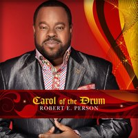 Carol of the Drum (feat. Allyn Johnson) — Robert E. Person