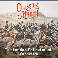 Classics of the March — London Philharmonic Orchestra, Sir Charles Mackerras