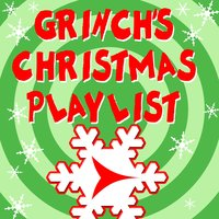 Grinch's Christmas Playlist — Merry Tune Makers