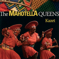 Kazet — The Mahotella Queens