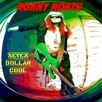 Seven Dollar Cool — Ronny North
