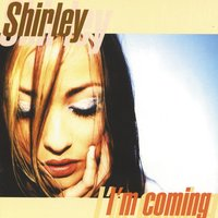 I'M Coming — Shirley