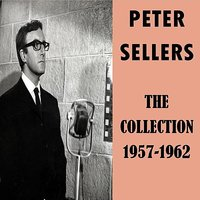 The Collection 1957-1962 — Peter Sellers