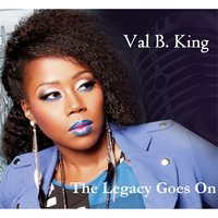 The Legacy Goes On — Val B. King