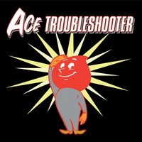 Ace Troubleshooter — Ace Troubleshooter