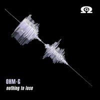 Nothing to Lose — Ohm-G