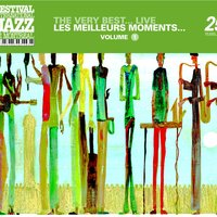 The very best...Live - Montreal Jazz Festival 25th Anniversary Series — сборник