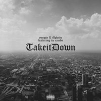 Take It Down (feat. Tee Cambo) — Yungin, Tee Cambo, Illphatic