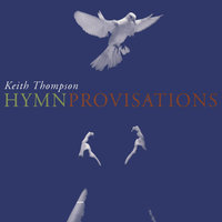 HymnProvisations — Keith Thompson